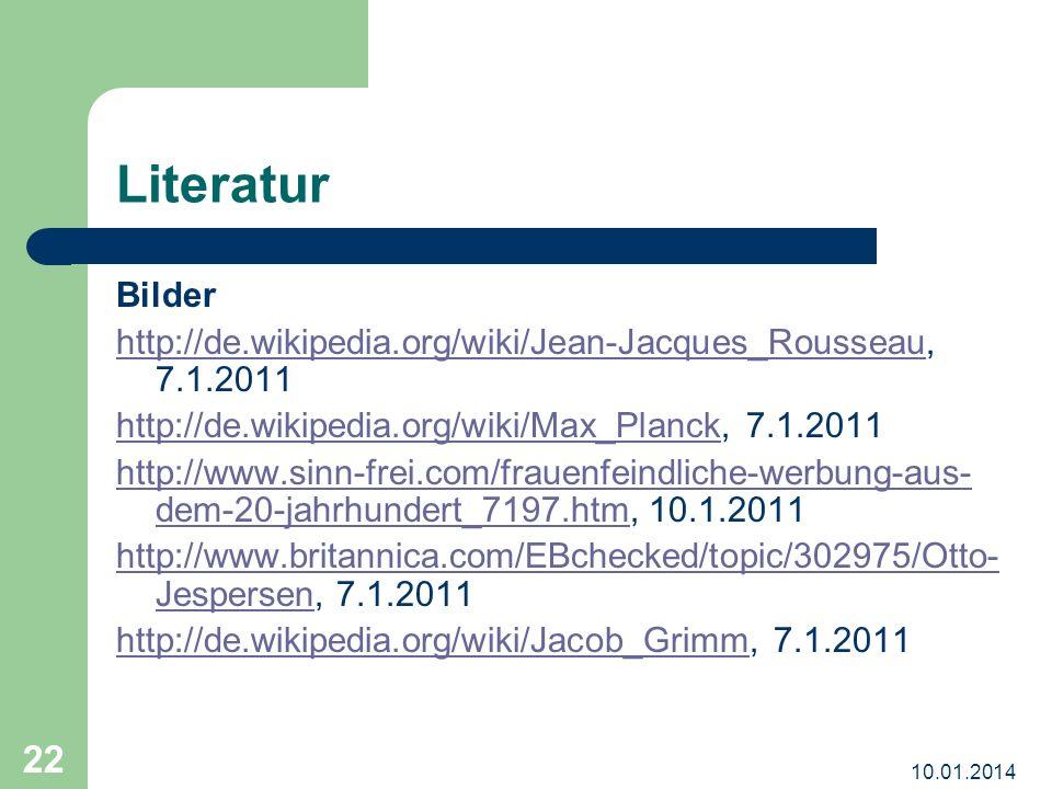 Literatur Bilder. http://de.wikipedia.org/wiki/Jean-Jacques_Rousseau, 7.1.2011. http://de.wikipedia.org/wiki/Max_Planck, 7.1.2011.