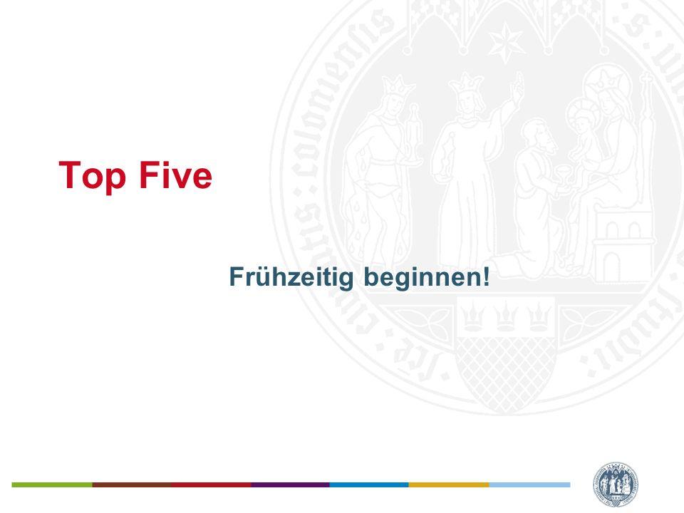Top Five Frühzeitig beginnen!