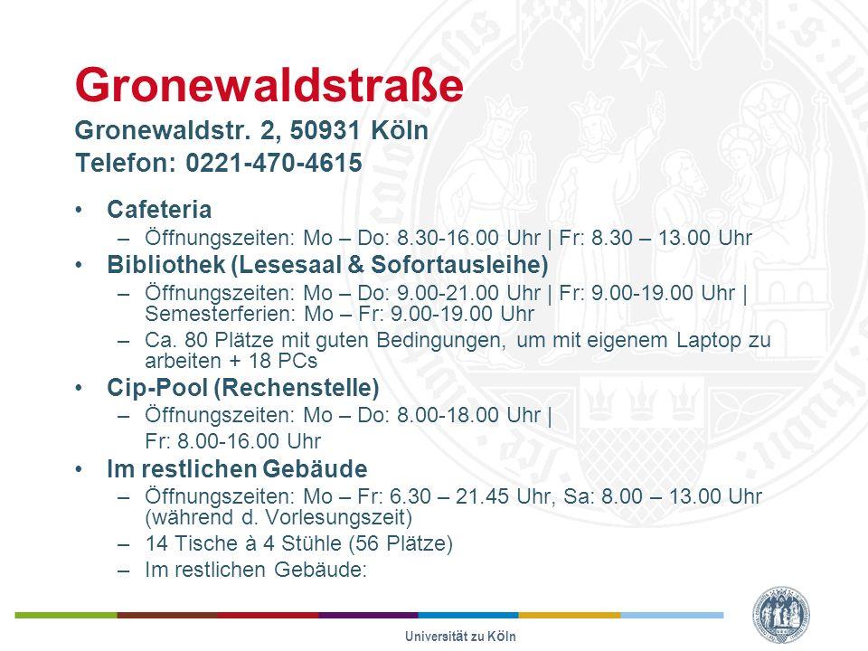 Gronewaldstraße Gronewaldstr. 2, 50931 Köln Telefon: 0221-470-4615