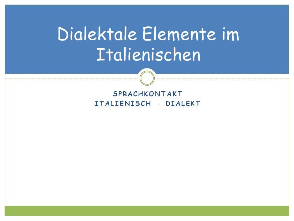 Dialektale Elemente im Italienischen