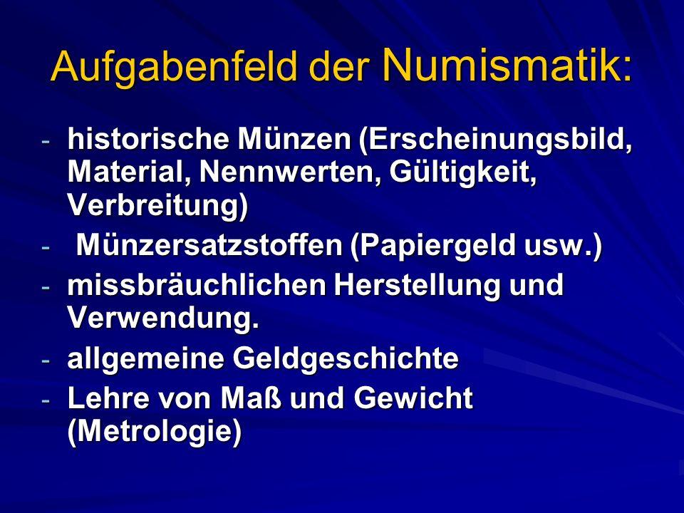 Aufgabenfeld der Numismatik: