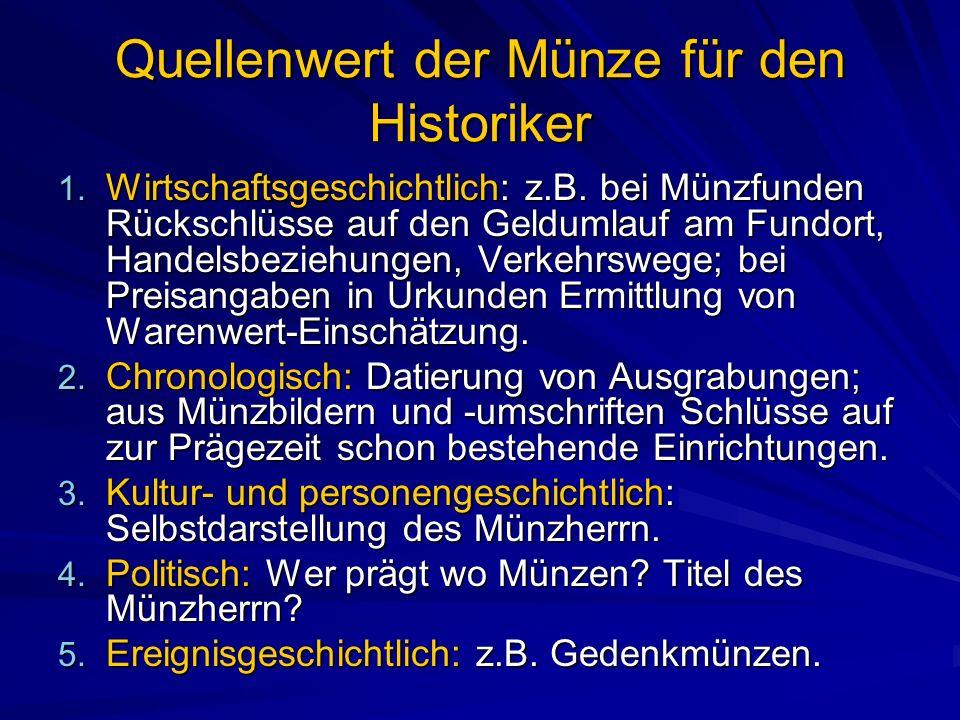 Quellenwert der Münze für den Historiker