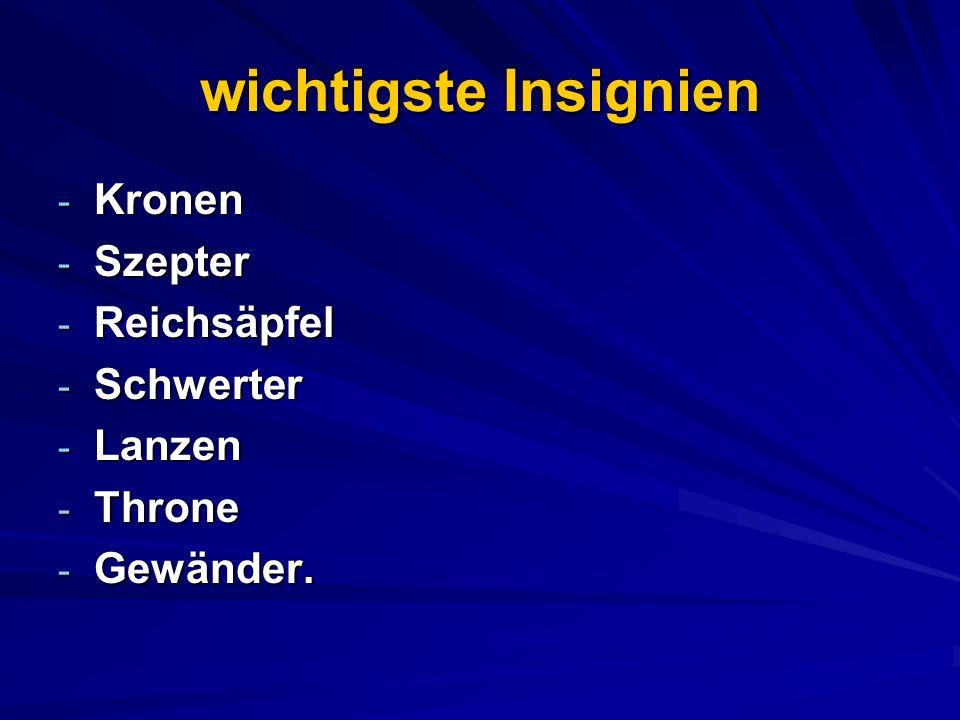wichtigste Insignien Kronen Szepter Reichsäpfel Schwerter Lanzen