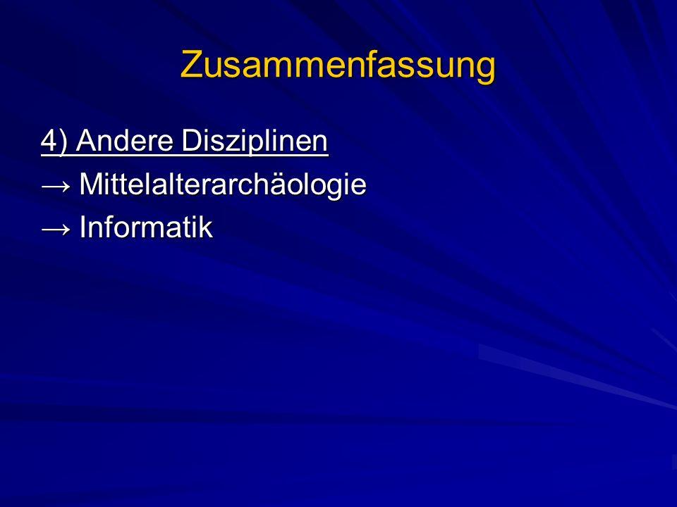 Zusammenfassung 4) Andere Disziplinen → Mittelalterarchäologie