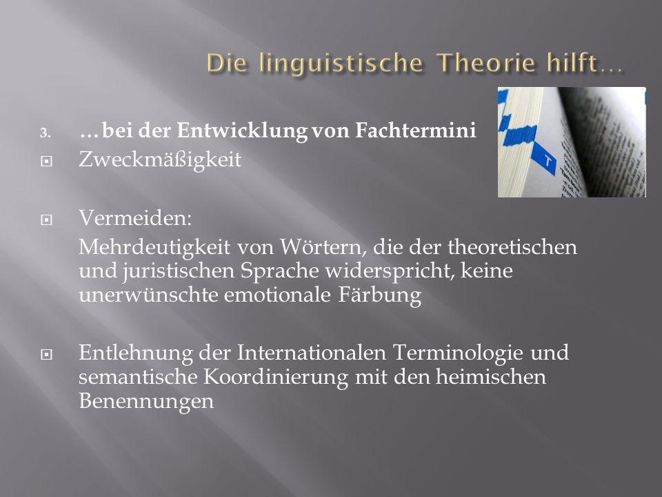Die linguistische Theorie hilft…