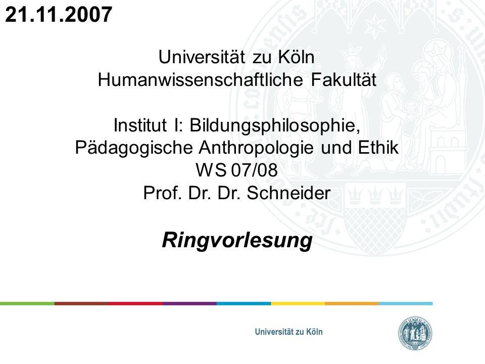 21.11.2007 Ringvorlesung Universität zu Köln