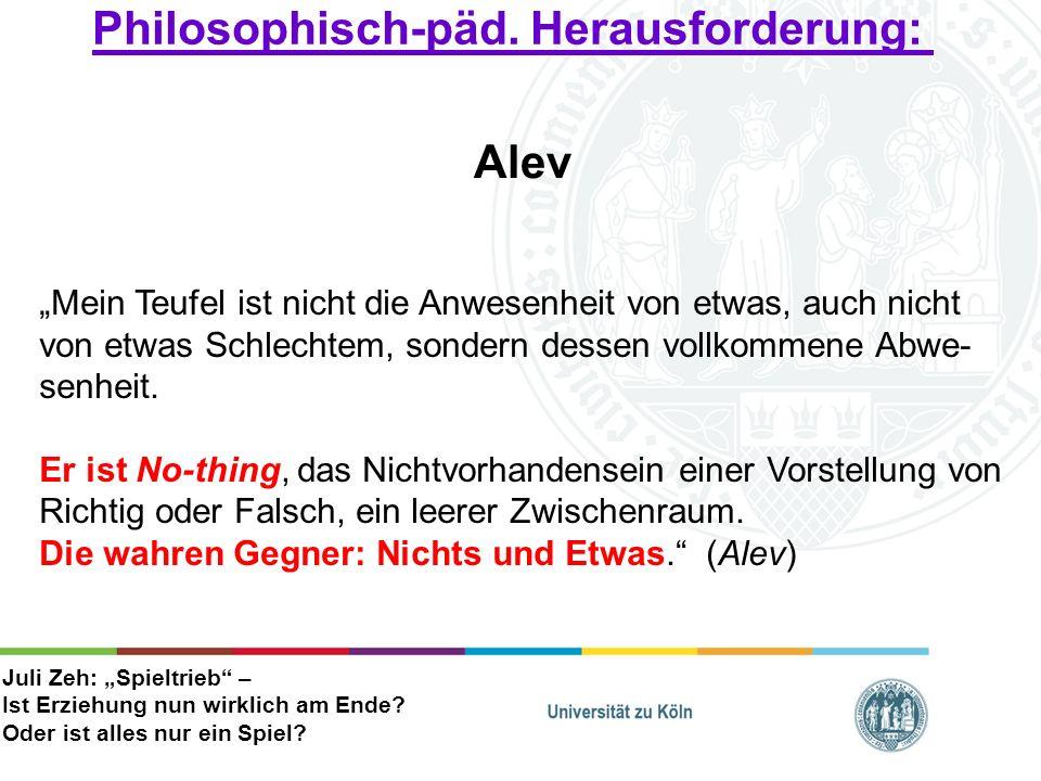 Philosophisch-päd. Herausforderung: