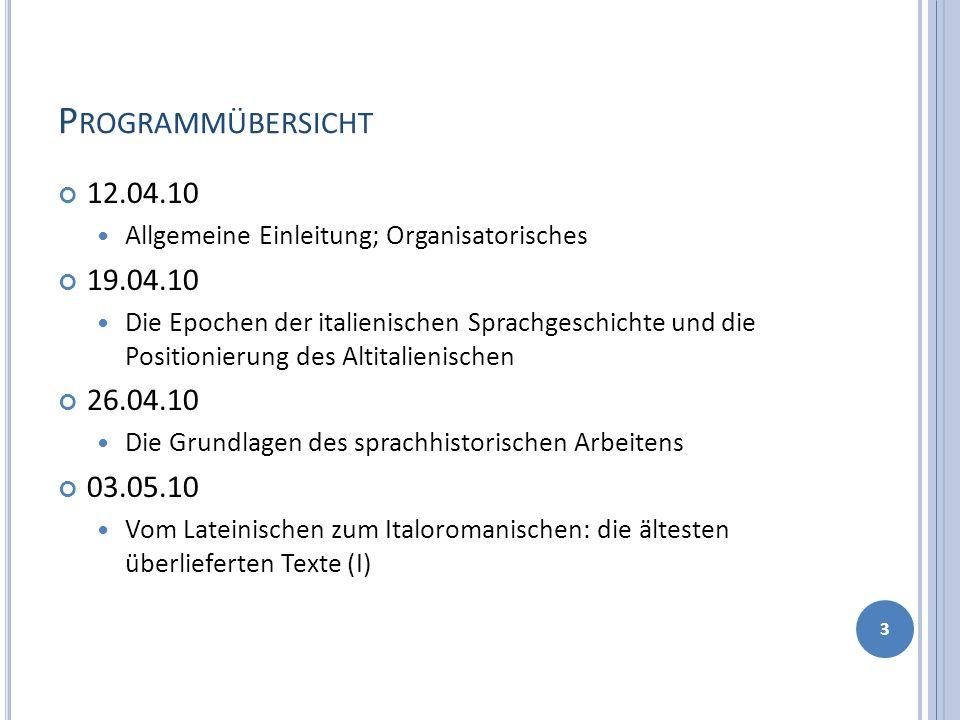Programmübersicht 12.04.10. Allgemeine Einleitung; Organisatorisches. 19.04.10.