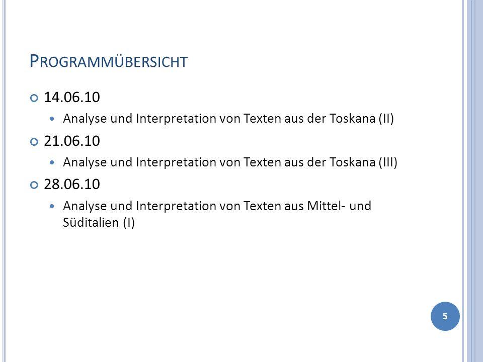 Programmübersicht 14.06.10. Analyse und Interpretation von Texten aus der Toskana (II) 21.06.10.