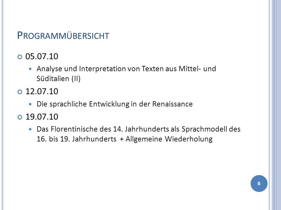 Programmübersicht 05.07.10. Analyse und Interpretation von Texten aus Mittel- und Süditalien (II) 12.07.10.