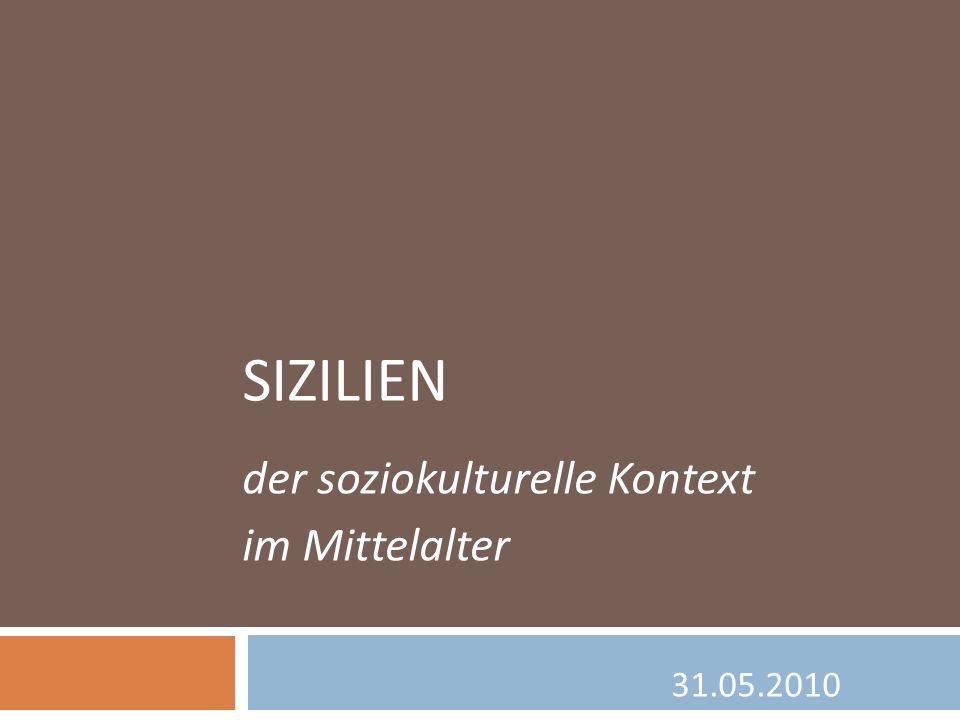 der soziokulturelle Kontext im Mittelalter 31.05.2010