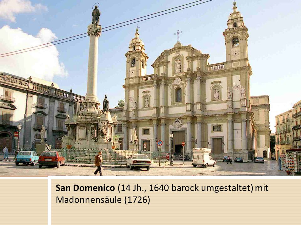 San Domenico (14 Jh., 1640 barock umgestaltet) mit Madonnensäule (1726)