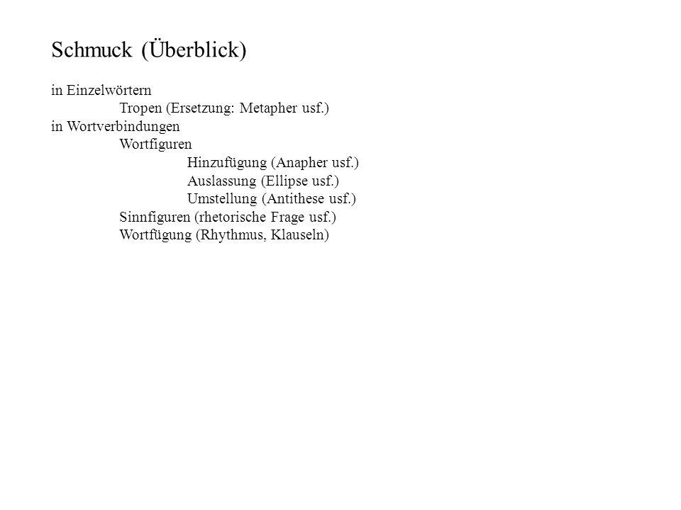 Schmuck (Überblick) in Einzelwörtern Tropen (Ersetzung: Metapher usf.)