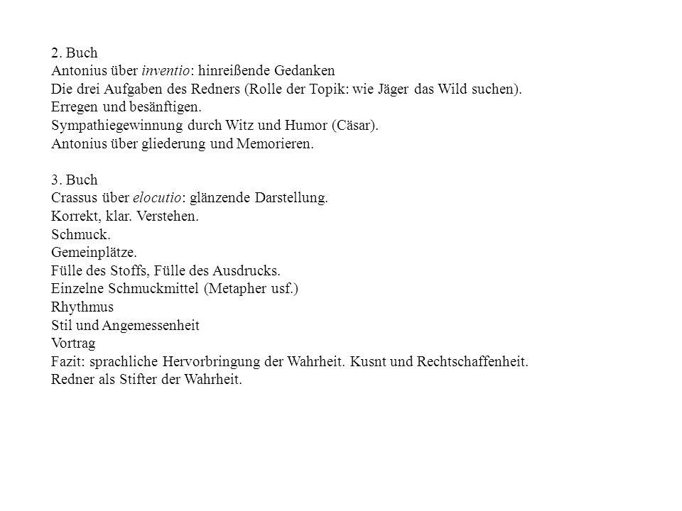 2. Buch Antonius über inventio: hinreißende Gedanken. Die drei Aufgaben des Redners (Rolle der Topik: wie Jäger das Wild suchen).