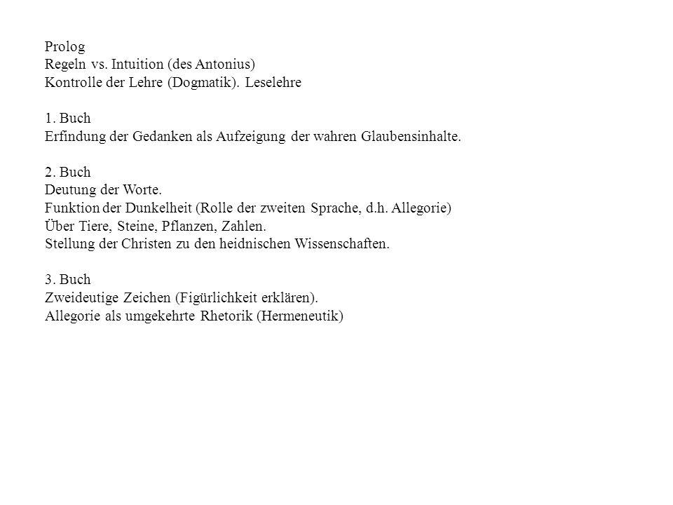 Prolog Regeln vs. Intuition (des Antonius) Kontrolle der Lehre (Dogmatik). Leselehre. 1. Buch.