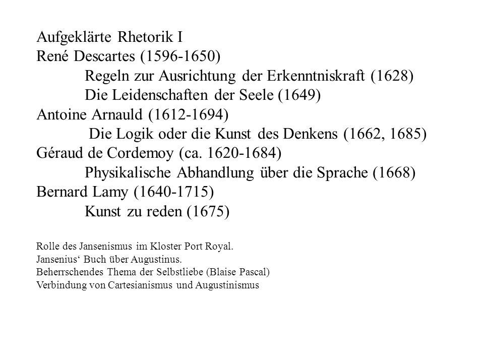 Aufgeklärte Rhetorik I René Descartes (1596-1650)