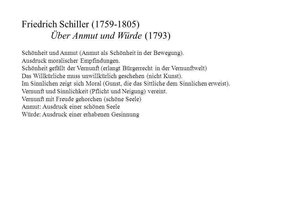 Friedrich Schiller (1759-1805) Über Anmut und Würde (1793)
