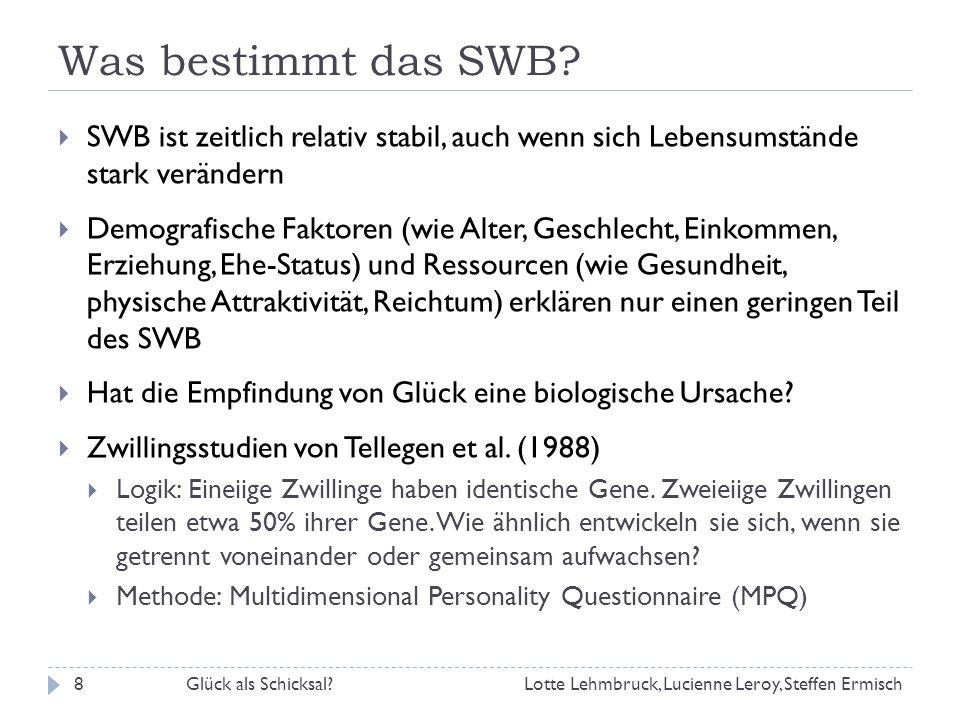 Was bestimmt das SWB SWB ist zeitlich relativ stabil, auch wenn sich Lebensumstände stark verändern.