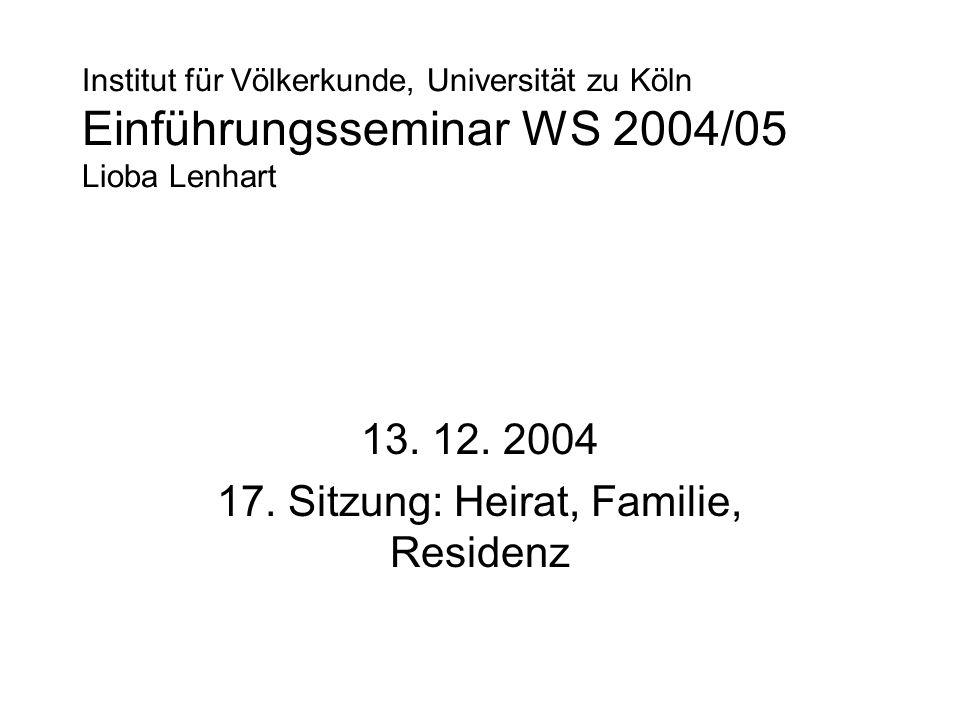 13. 12. 2004 17. Sitzung: Heirat, Familie, Residenz