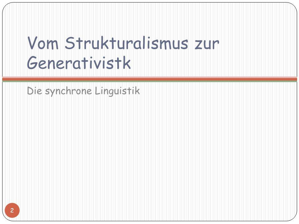 Vom Strukturalismus zur Generativistk
