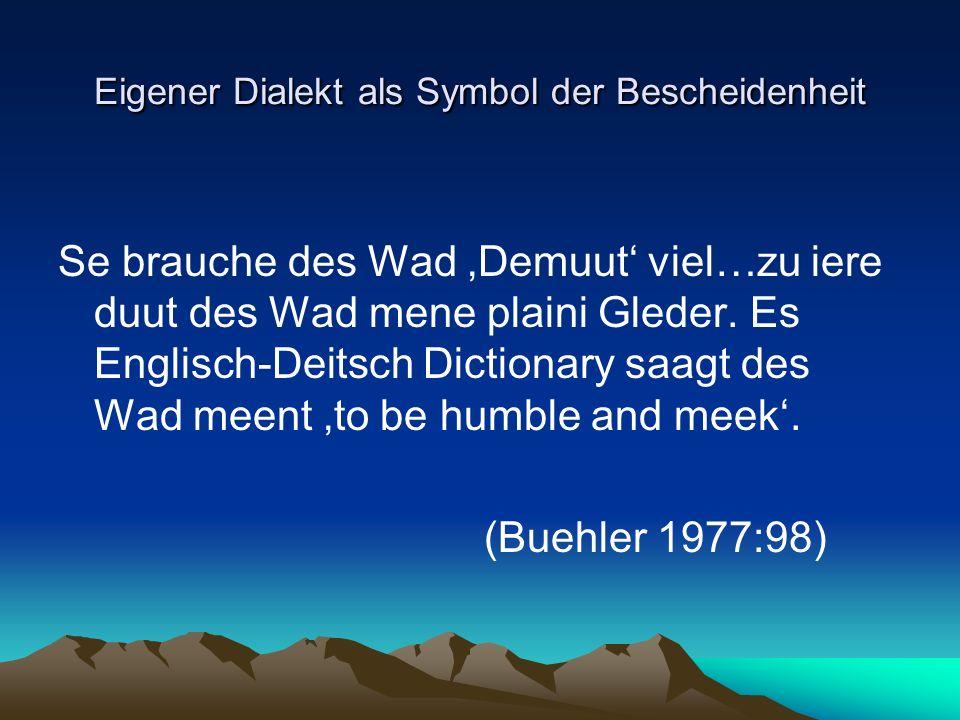 Eigener Dialekt als Symbol der Bescheidenheit