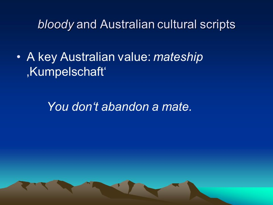 bloody and Australian cultural scripts