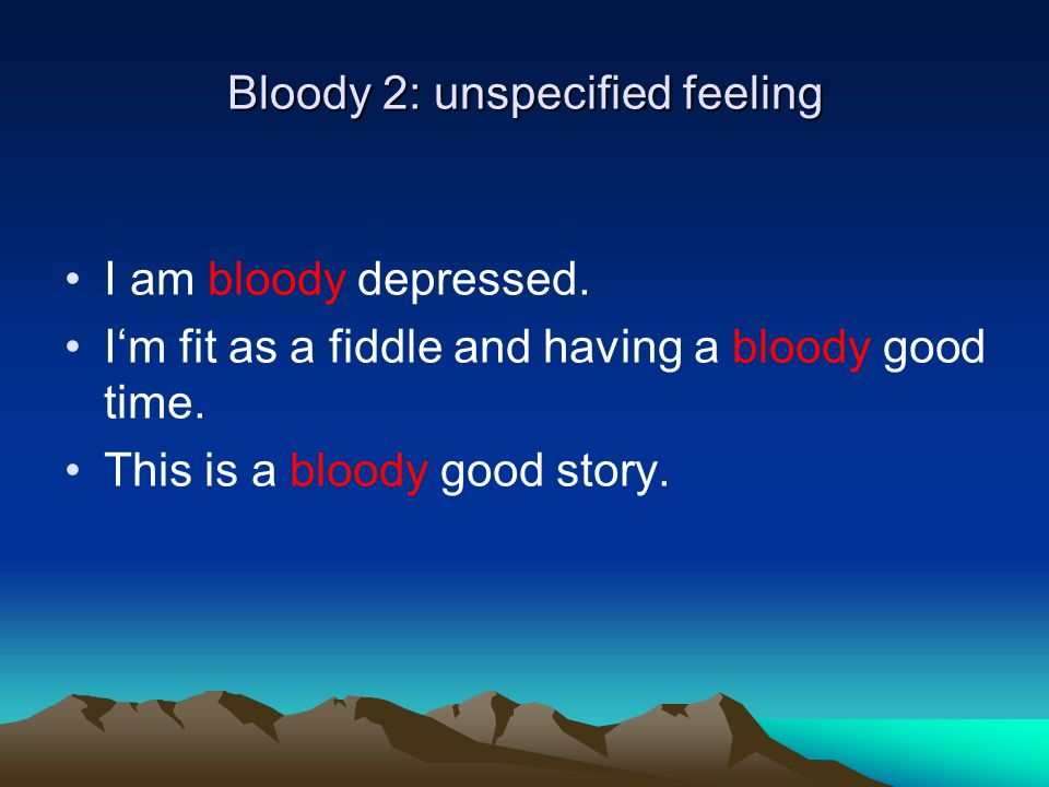 Bloody 2: unspecified feeling