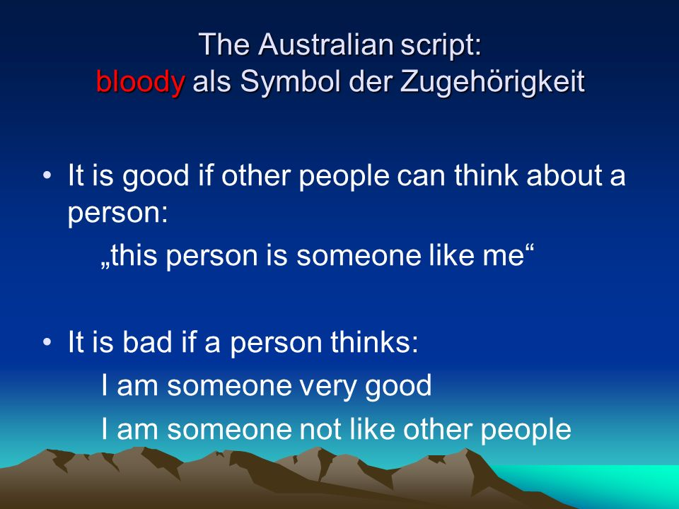 The Australian script: bloody als Symbol der Zugehörigkeit