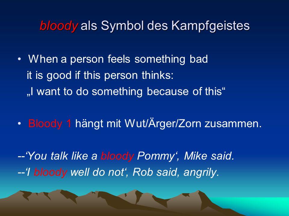 bloody als Symbol des Kampfgeistes