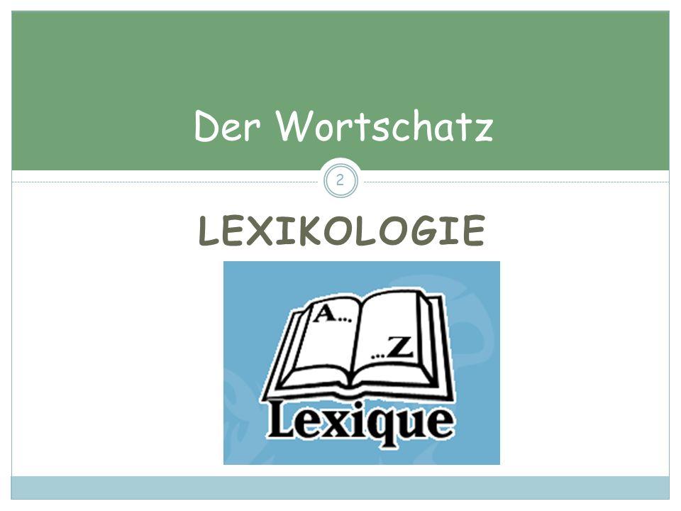 Der Wortschatz LEXIKOLOGIE