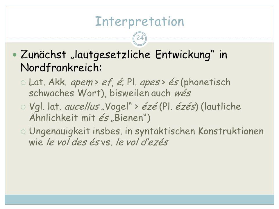 """Interpretation Zunächst """"lautgesetzliche Entwickung in Nordfrankreich:"""