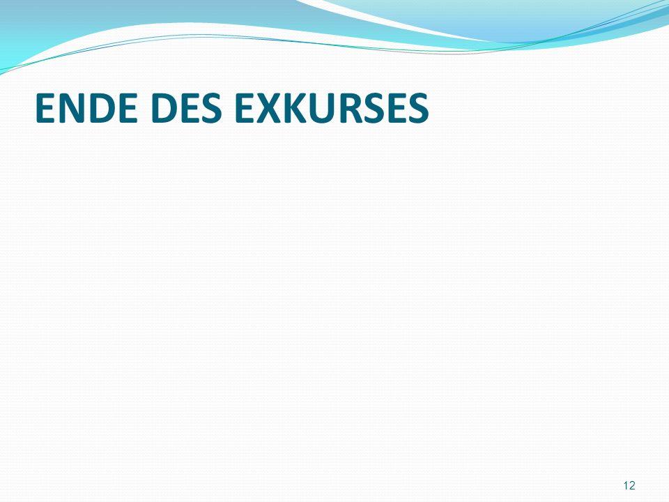ENDE DES EXKURSES