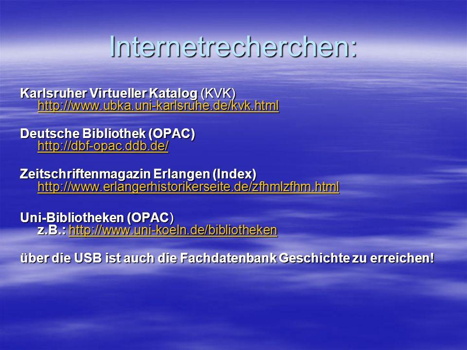 Internetrecherchen: Karlsruher Virtueller Katalog (KVK) http://www.ubka.uni-karlsruhe.de/kvk.html.