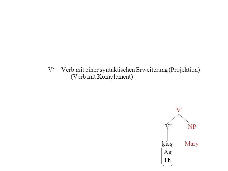 V' = Verb mit einer syntaktischen Erweiterung (Projektion)