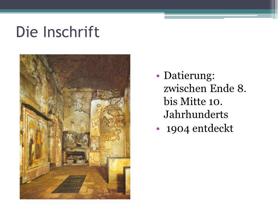 Die Inschrift Datierung: zwischen Ende 8. bis Mitte 10. Jahrhunderts
