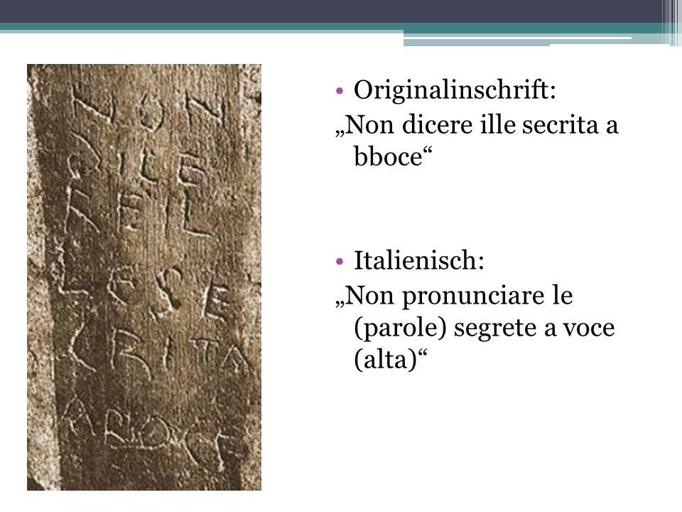 """Originalinschrift:""""Non dicere ille secrita a bboce Italienisch: """"Non pronunciare le (parole) segrete a voce (alta)"""