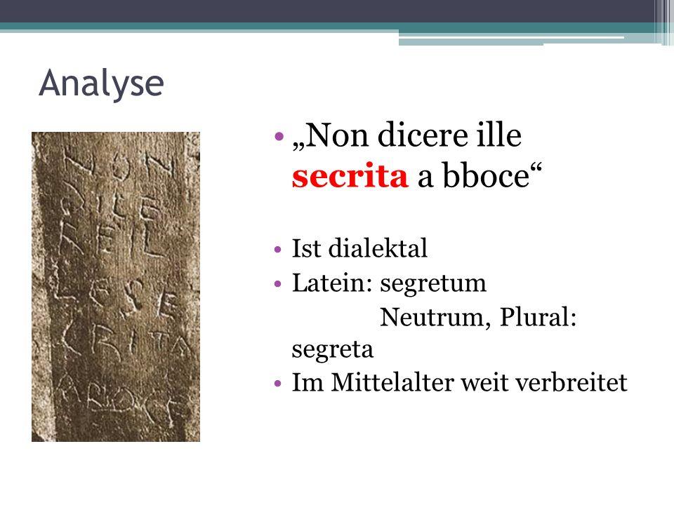 "Analyse ""Non dicere ille secrita a bboce Ist dialektal"