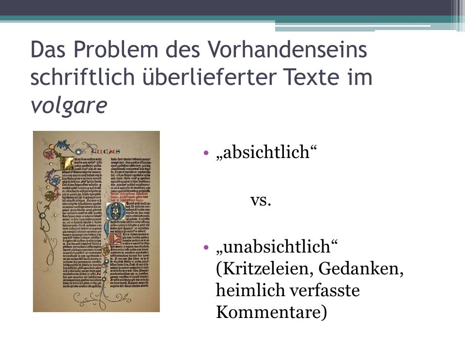 Das Problem des Vorhandenseins schriftlich überlieferter Texte im volgare