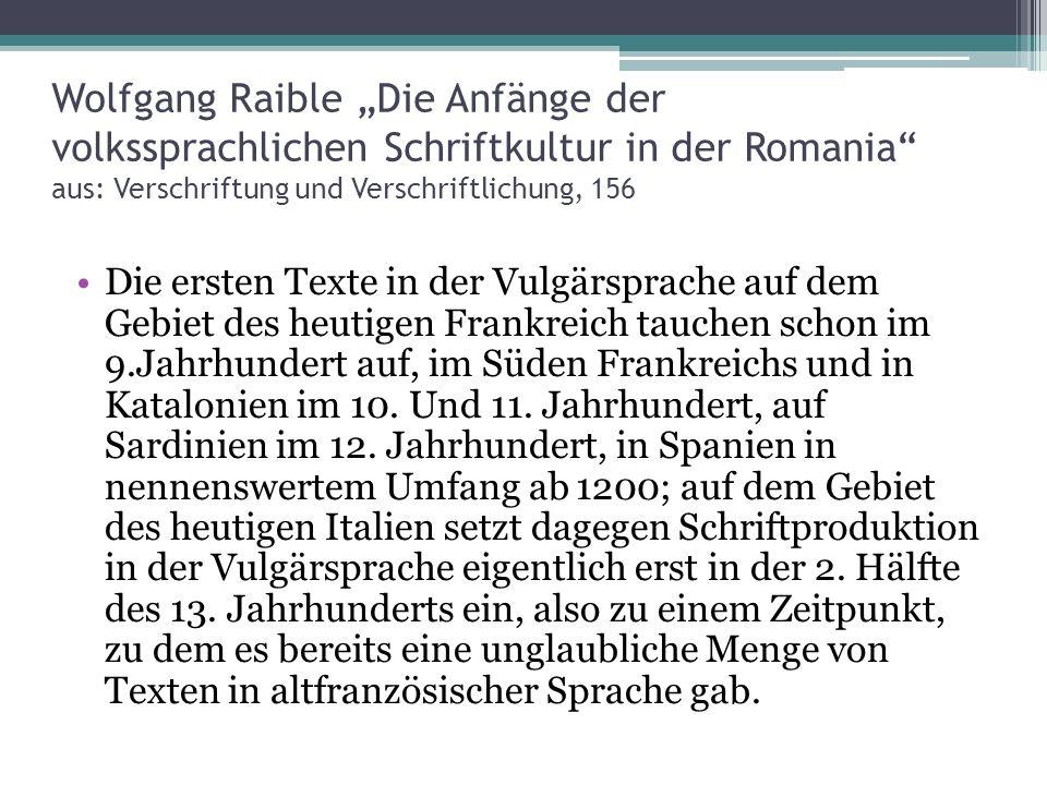 """Wolfgang Raible """"Die Anfänge der volkssprachlichen Schriftkultur in der Romania aus: Verschriftung und Verschriftlichung, 156"""