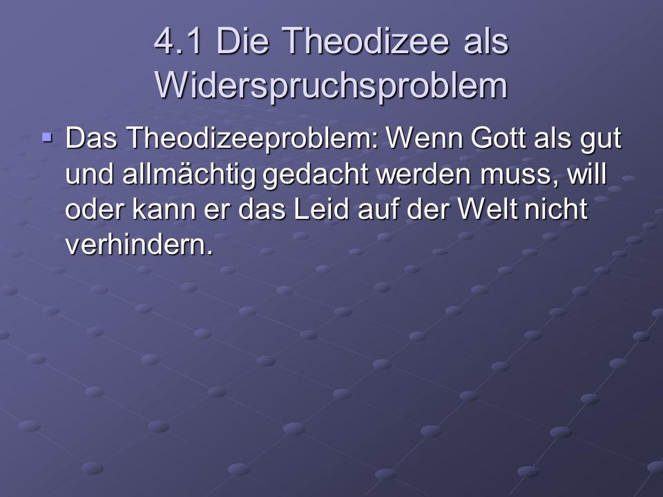 4.1 Die Theodizee als Widerspruchsproblem