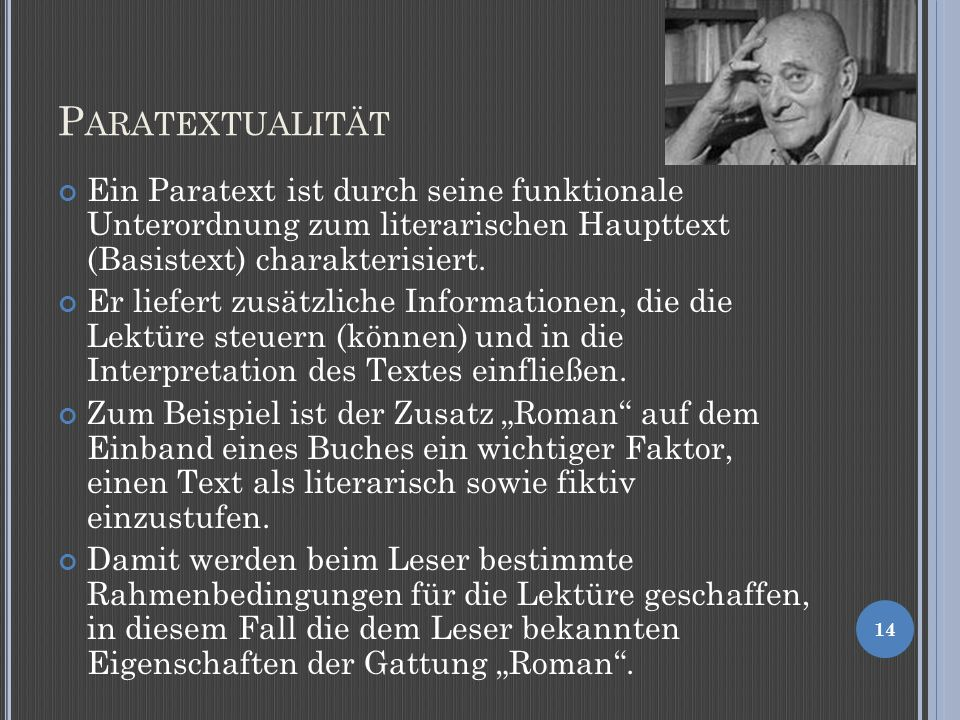 Paratextualität Ein Paratext ist durch seine funktionale Unterordnung zum literarischen Haupttext (Basistext) charakterisiert.