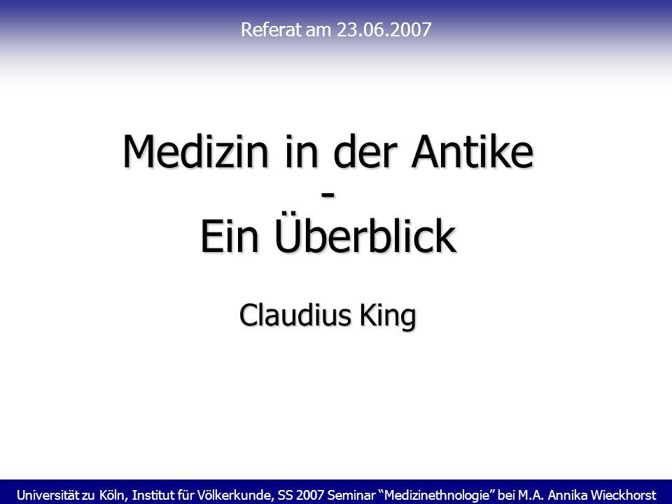 Medizin in der Antike - Ein Überblick Claudius King