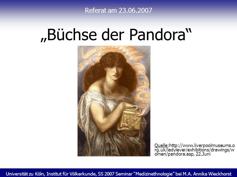 """""""Büchse der Pandora Referat am 23.06.2007"""
