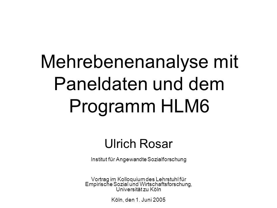 Mehrebenenanalyse mit Paneldaten und dem Programm HLM6
