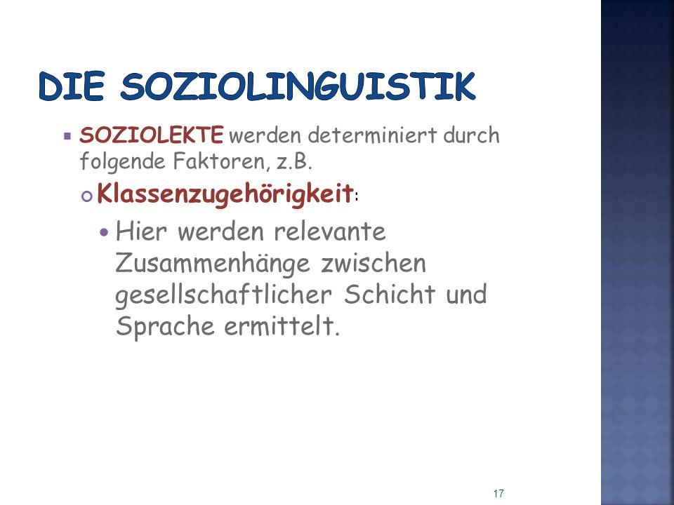 Die Soziolinguistik Klassenzugehörigkeit: