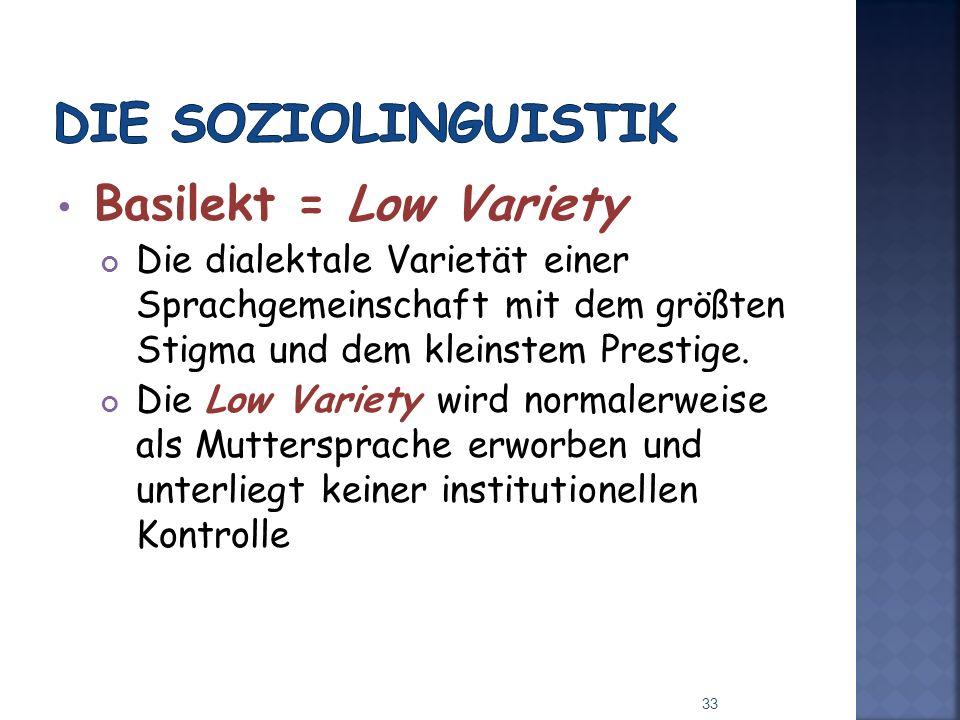 Die Soziolinguistik Basilekt = Low Variety