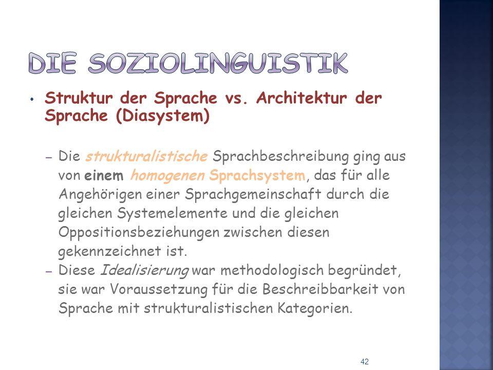 Die Soziolinguistik Struktur der Sprache vs. Architektur der Sprache (Diasystem)