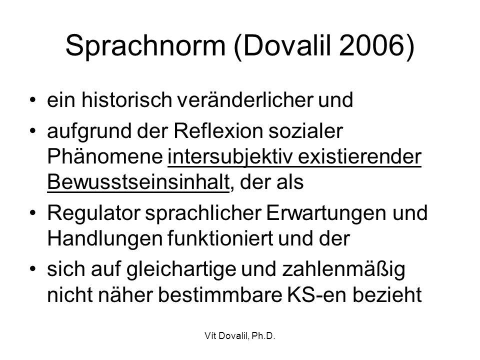 Sprachnorm (Dovalil 2006) ein historisch veränderlicher und