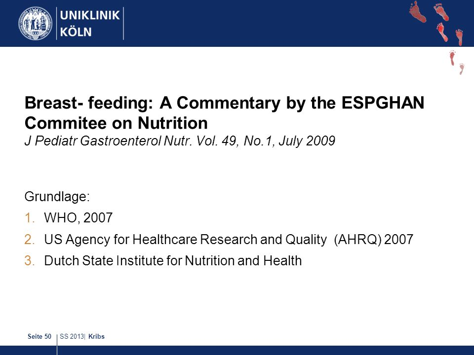 Breast- feeding: A Commentary by the ESPGHAN Commitee on Nutrition J Pediatr Gastroenterol Nutr. Vol. 49, No.1, July 2009