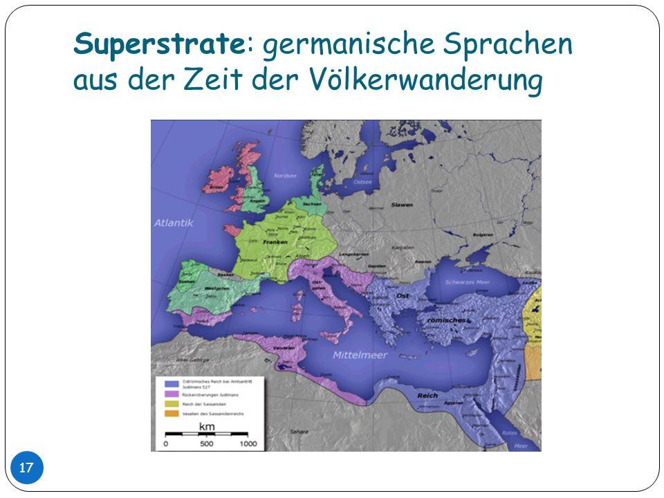 Superstrate: germanische Sprachen aus der Zeit der Völkerwanderung